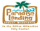 Paradise Landing Waterpark in Milwaukee,WI